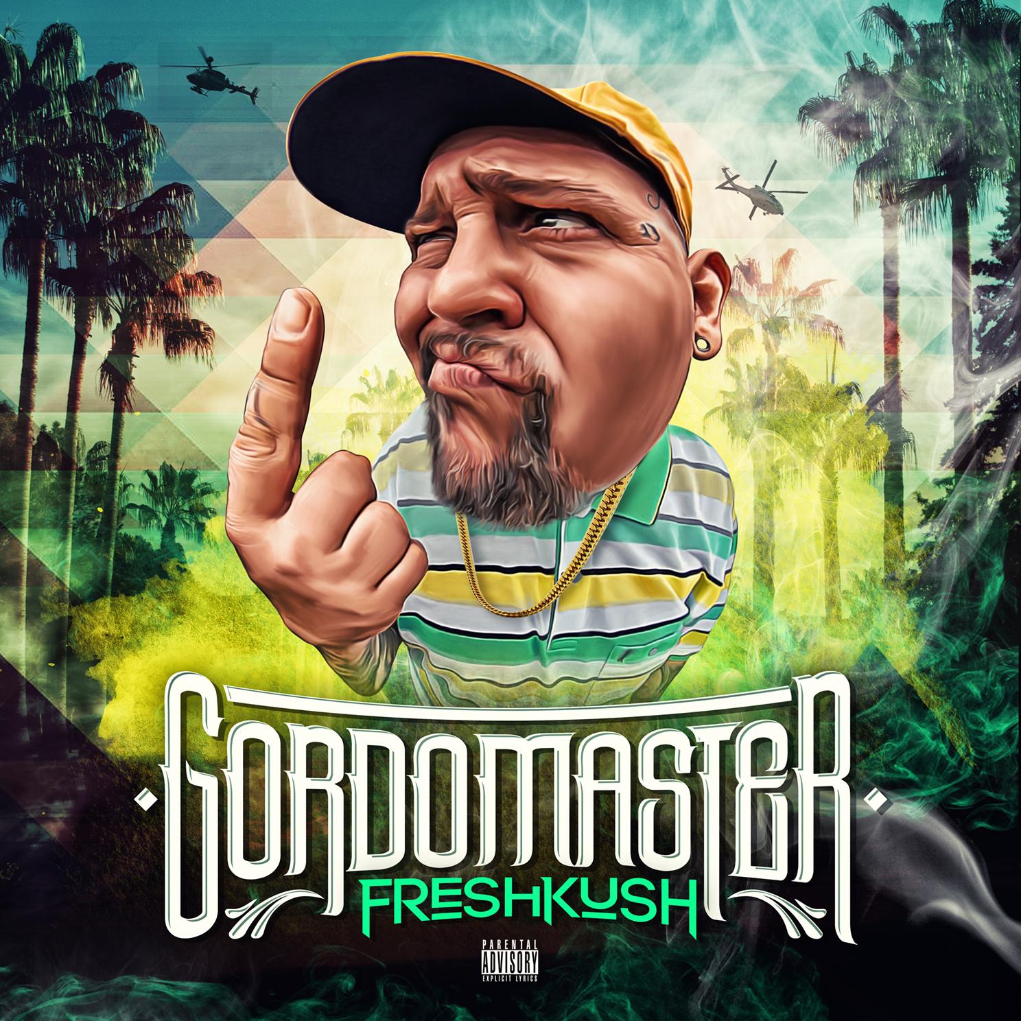 Gordo Master - Freshkush - Mixtape, 2017
